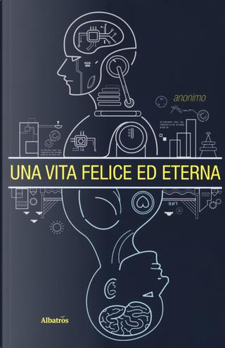 Una vita felice ed eterna by Anónimo