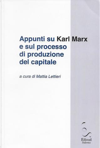 Appunti su Karl Marx e sul processo di produzione del capitale