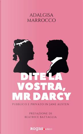 Dite la vostra, Mr. Darcy. Pubblico e privato in Jane Austen by Adalgisa Marrocco