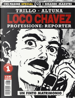 Loco Chavez. Professione: reporter. Vol. 1: Un finto matrimonio by Carlos Trillo, Horacio Altuna