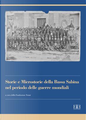 Storie e microstorie della Bassa Sabina nel periodo delle guerre mondiali
