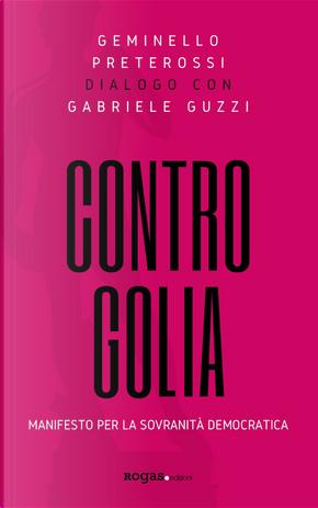Contro Golia. Manifesto per la sovranità democratica by Gabriele Guzzi, Geminello Preterossi