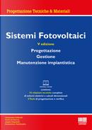 Sistemi fotovoltaici. Progettazione, gestione, manutenzione impiantistica by Alessandro Caffarelli, Angelo Pignatelli, Giulio De Simone, Konstantino Tsolakoglou