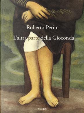 L'altra parte della Gioconda by Roberto Perini