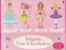 Valigetta vesto le bamboline: Amichette-Ballerine-Fatine-Principesse. Con adesivi by Fiona Watt, Leonie Pratt