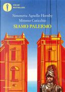 Siamo Palermo by Mimmo Cuticchio, Simonetta Agnello Hornby