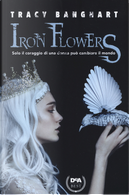 Iron Flowers by Tracy Banghart