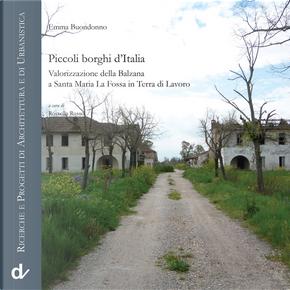 Piccoli borghi d'Italia. Valorizzazione della Balzana a Santa Maria La Fossa in Terra di Lavoro by Emma Buondonno