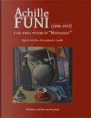 Achille Funi (1890-1972) e gli amici pittori di «Novecento». Opere storiche, ritrovamenti e inediti. Catalogo della mostra (Milano, 27 settembre-24 novembre 2018)