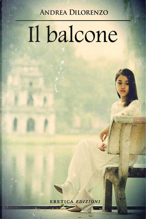 Il balcone by Andrea Dilorenzo