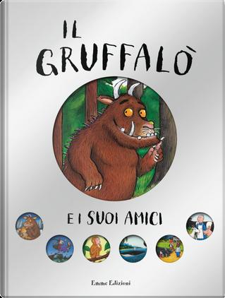 Il Gruffalò e i suoi amici by Julia Donaldson