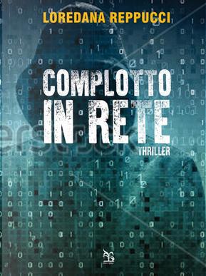 Complotto in rete by Loredana Reppucci