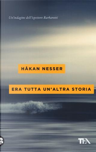 Era tutta un'altra storia by Hakan Nesser