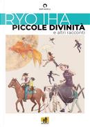 Piccole divinità e altri racconti by Ryo Iha