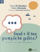 Qual è il tuo pensiero felice? Diario di una pandemia by Fabio Granata, Vicky Di Quattro