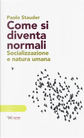Come si diventa normali. Socializzazione e natura umana by Paolo Stauder