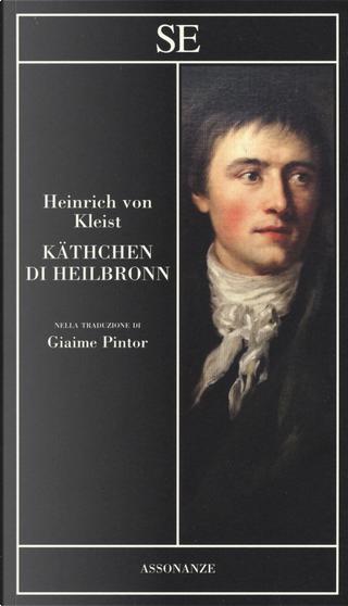 Käthchen di Heilbronn by Heinrich von Kleist