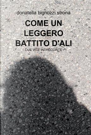 Come un leggero battito d'ali by Donatella Bignozzi Strona