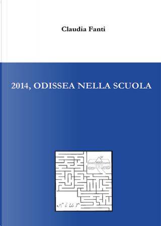 2014, Odissea nella scuola by Claudia Fanti