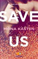 Save us. Ediz. italiana by Mona Kasten