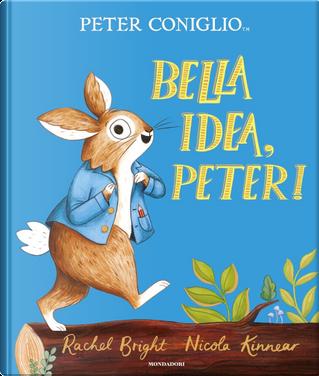 Bella idea, Peter! by Rachel Bright