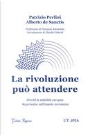 La rivoluzione può attendere by Alberto De Sanctis, Patrizio Perlini