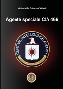 Agente speciale CIA 466 by Antonella Colonna Vilasi