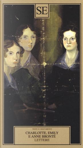 Lettere by Anne Brontë, Charlotte Brontë, Emily Brontë