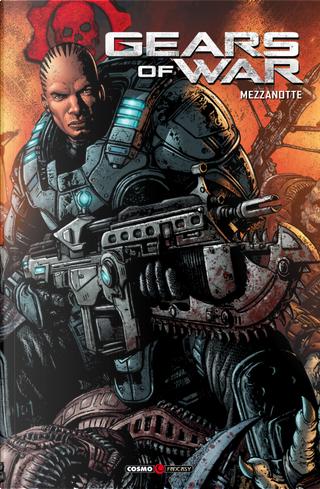Gears of war. Vol. 5: Mezzanotte by Joshua Ortega, Leonardo Manco, Liam Sharp