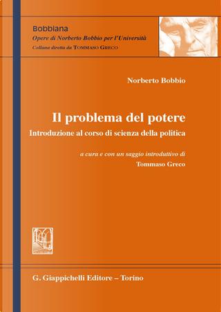 Il problema del potere. Introduzione al corso di scienza della politica by Norberto Bobbio