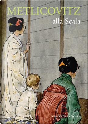 Metlicovitz alla Scala. Ediz. italiana e inglese by Vittoria Crespi Morbio