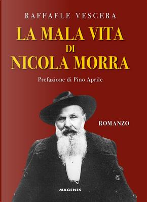 La mala vita di Nicola Morra by Raffaele Vescera