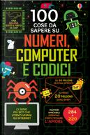 100 cose da sapere su numeri, computer e codici by Alex Frith, Alice James, Eddie Reynolds, Minna Lacey, Rose Hall