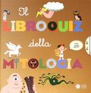 Il libroquiz della mitologia by Sylvie Baussier
