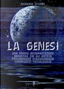 La genesi. Una nuova interpretazione dimostra che gli antichi possedevano straordinarie conoscenze tecnologiche by Zecharia Sitchin