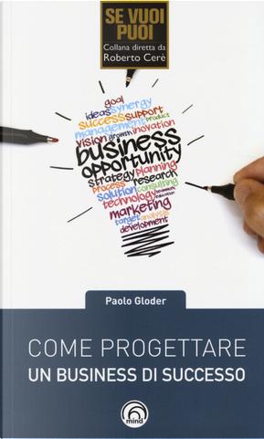 Come progettare un business di successo by Paolo Gloder