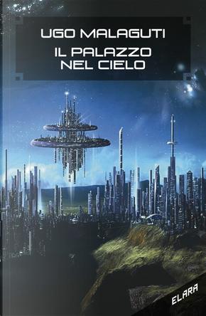 Il palazzo nel cielo by Ugo Malaguti