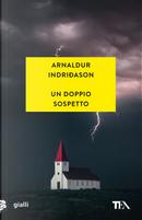 Un doppio sospetto. I casi dell'ispettore Erlendur Sveinsson. Vol. 7 by Arnaldur Indriðason