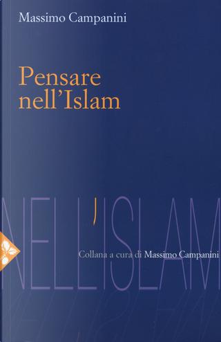 Pensare nell'Islam by Massimo Campanini