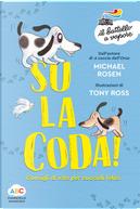 Su la coda! Consigli di vita per cuccioli felici by Michael Rosen