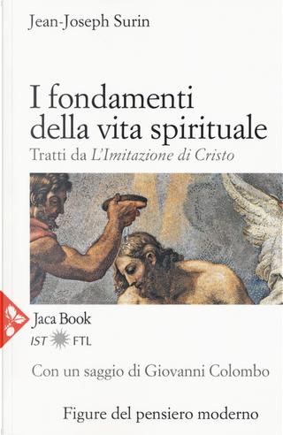 I fondamenti della vita spirituale. Tratti da «L'Imitazione di Cristo» by Jean-Joseph Surin