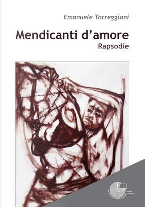 Mendicanti d'amore by Emanuele Torreggiani