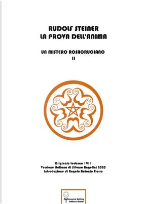 La prova dell'anima. Un mistero rosacruciano. Ediz. italiana e tedesca by Rudolf Steiner
