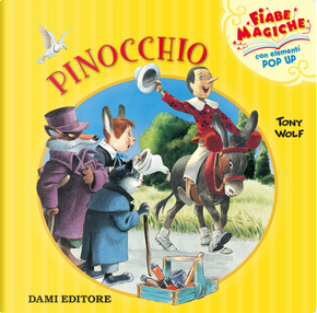 Pinocchio. Libro pop-up by Tony Wolf