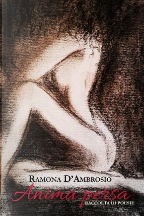 Anima persa. Raccolta di poesie by Ramona D'Ambrosio
