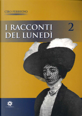 I racconti del lunedì. Vol. 2 by Ciro Ferrigno