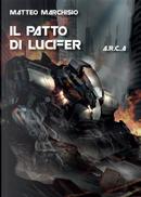Il patto di Lucifer. A.R.C.A. by Matteo Marchisio