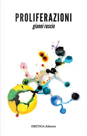 Proliferazioni by Gianni Ruscio