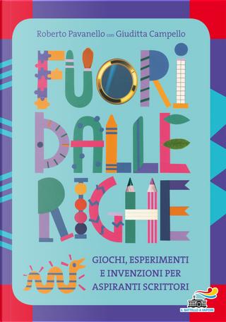 Fuori dalle righe. Giochi, esperimenti e invenzioni per aspiranti scrittori by Giuditta Campello, Roberto Pavanello