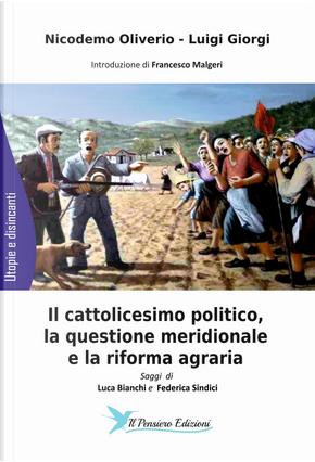 Il cattolicesimo politico, la questione meridionale e la riforma agraria by Luigi Giorgi, Nicodemo Oliverio